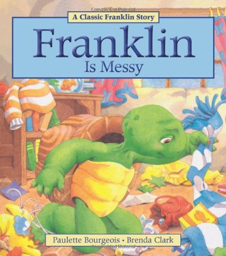 Franklin Is Messy (Classic Franklin Stories) by Paulette Bourgeois (1-Aug-2013) Paperback