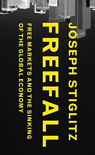 Freefall: Free Markets and the Sinking of the Global Economy (English Edition) por Joseph Stiglitz