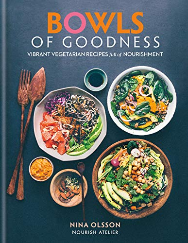 Bowls of Goodness: Vibrant Vegetarian Recipes Full of Nourishment Veggie Bowl