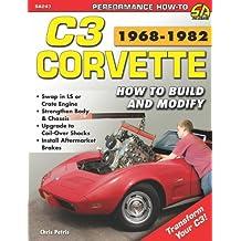 Corvette C3 1968-1982: How to Build and Modify