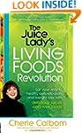 Juice Ladys Living Foods Lifestyle Th...
