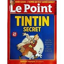 POINT (LE) [No 2038] du 06/10/2011 - TINTIN SECRET - SPECIAL VOYAGE - HENRI GUAINO / L'HOMME QUI VEUT SAUVER SARKOZY