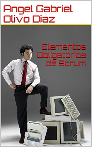 Elementos Obligatorios de Scrum por Angel Gabriel Olivo Diaz