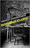 Banana chips: Life as it is.... Sweet, Salt n Pepper...