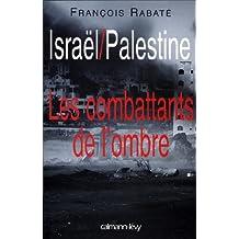 Israël / Palestine : Les combattants de l'ombre (Documents, Actualités, Société)