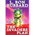Invaders Plan - Future Technology, New York Times Best Seller - Mission Earth Volume 1 - Funny Cynical Satire  by L. Ron Hubbard