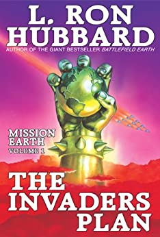 Invaders Plan - Future Technology, New York Times Best Seller - Mission Earth Volume 1 - Funny Cynical Satire  by L. Ron Hubbard von [Hubbard, L. Ron]