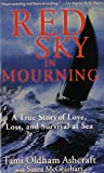 Red Sky in Mourning: A True Story of Love, Loss, and Survival at Sea by Tami Oldham Ashcraft (2003-07-16)