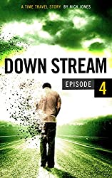 Downstream - Episode 4: A time travel story (English Edition)