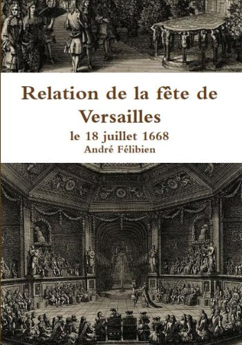 Relation de la fête de Versailles, le 18 juillet 1668 par André Félibien