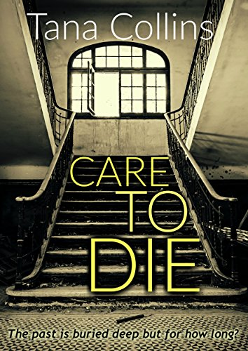 Care to Die (Inspector Jim Carruthers Book 2) by [Collins, Tana]