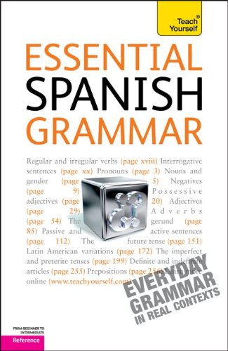 Teach Yourself Essential Spanish Grammar: From Beginner to Intermediate