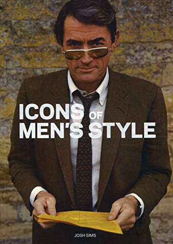 Icons of mens style par Josh Sims