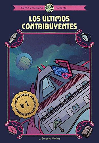 Cerdo Venusiano Presenta: Los Últimos Contribuyentes por L. Ernesto Molina Gratis