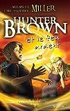Hunter Brown Et Le Feu Ardent Tome 2