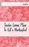 To Kill a Mockingbird: Teacher Lesson Plans