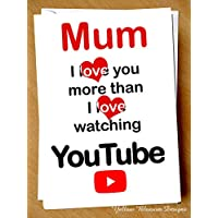 Funny Birthday Mothers Day Card For Mum Mam Mummy Son Daughter Joke Love YouTube I Love You More Than I Love Watching You Tube Birthday Christmas Joke