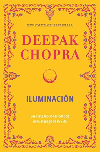 Iluminación: Las siete lecciones del golf para el juego de la vida (Spanish Edition)