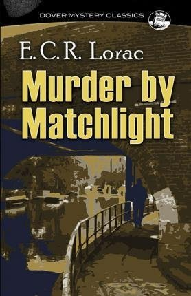 [(Murder by Matchlight)] [By (author) E.C.R. Lorac] published on (July, 2015)