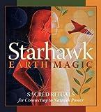 [(Earth Magic)] [Author: Starhawk] published on (May, 2006) - Starhawk