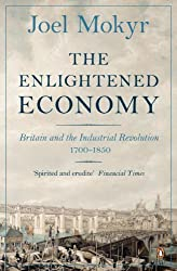 The Enlightened Economy: Britain and the Industrial Revolution 1700-1850 by Joel Mokyr (2011-05-01)