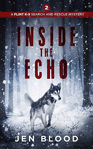Inside the Echo (The Flint K-9 Search and Rescue Mysteries Book 2 ...