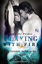 Playing with Fire: Vertraute Sehnsucht