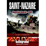 St Nazaire Raid: Operation CHARIOT - 1942 French Coast