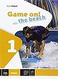 Game on! The beach. Libro vacanze. Per la Scuola media. Con CD Audio. Con espansione online: 1 (Rilegatura sconosciuta)
