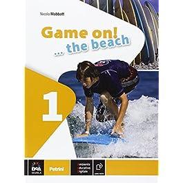 Game on! The beach. Libro vacanze. Per la Scuola media. Con CD Audio. Con espansione online: 1