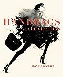 Handbags: A Love Story: Legendary Designs from Azzedine Alaïa to Yves Saint Laurent - Harper Design Intl - amazon.it