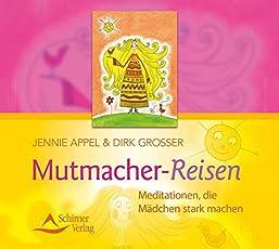 Mutmacher-Reisen: Meditationen, die Mädchen stark machen