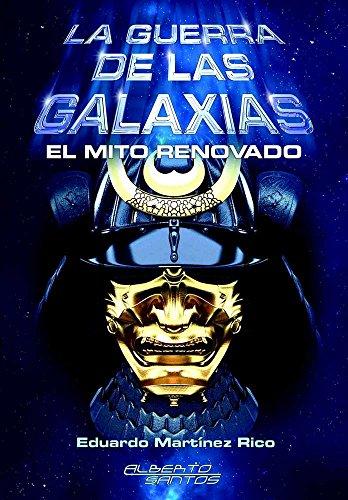 La guerra de las Galaxias: El mito renovado