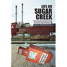 Life on Sugar Creek: Battlefield Report from the Last Newspaper War