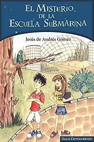 El misterio de la escuela submarina par  Jesús de Andrés Gómez