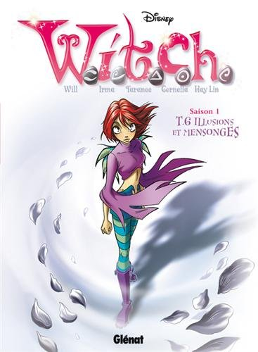 Witch saison 1, Tome 6 : Illusions et mensonges