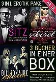 3 IN 1 EROTIK (Billionairs Secret, Billionaire Choice, Mach Sitz - Drei Erotische Liebesromane für Frauen ab 18)