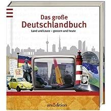 Das große Deutschlandbuch: Land und Leute - gestern und heute