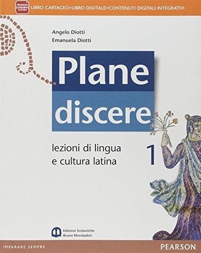 Plane discere. Per i Licei. Con e-book. Con espansione online: 1