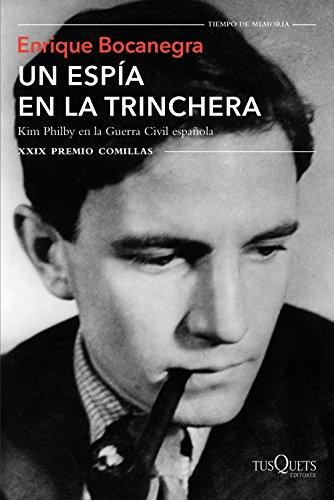 Un espía en la trinchera: Kim Philby en la guerra civil española. XXIX Premio Comillas (Volumen independiente)