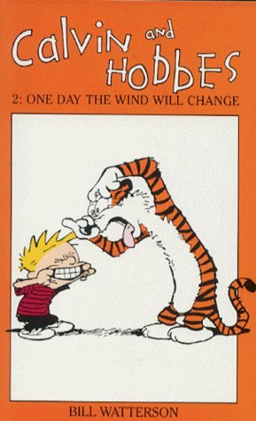 Calvin And Hobbes Volume 2: One Day the Wind Will Change: The Calvin & Hobbes Series: One Day the Wind Will Change v. 2 by Bill Watterson (1992-04-23) par Bill Watterson