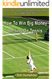 How To Win Money Betting On Tennis (A Betfair Guide)
