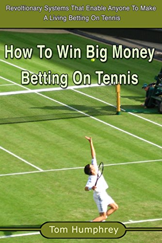 How To Win Money Betting On Tennis (A Betfair Guide) (English Edition)