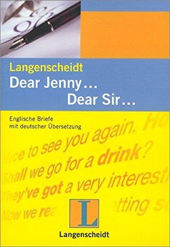 Langenscheidt Dear Jenny ... Dear Sir ...: Englische Privatbriefe mit deutscher Übersetzung