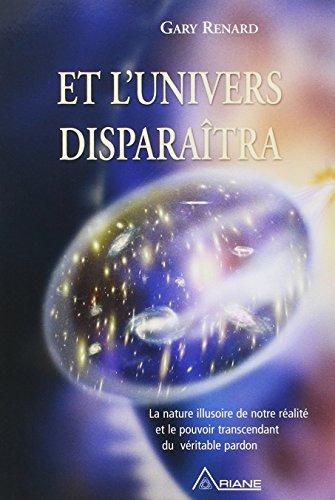 Et l'univers disparaîtra par Gary R Renard