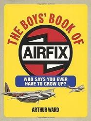 By Arthur Ward - The Boys' Book of Airfix