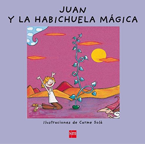 Coleccion !!Ya Se Leer!: Juan y La Habichuela Magica por Javier Sobrino
