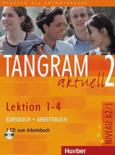 Tangram aktuell 2. : Lektion 1 - 4. Kurs- + Arbeitsbuch mit CD zum Arbeitsbuch.