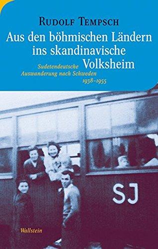Aus den böhmischen Ländern ins skandinavische Volksheim: Sudetendeutsche Auswanderung nach Schweden 1938–1955 (Moderne europäische Geschichte)