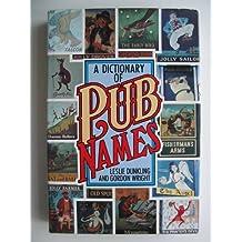 A Dictionary of Pub Names
